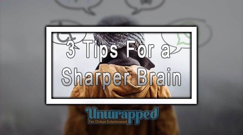3 Tips for a Sharper Brain