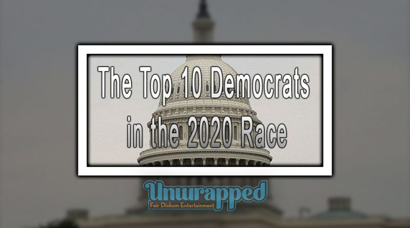 The Top 10 Democrats in the 2020 Race