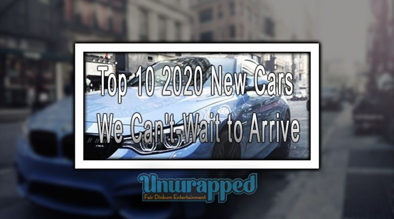 Top 10 2020 New Cars We Can't-Wait to Arrive