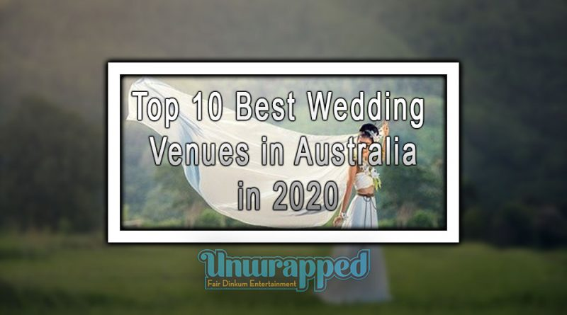 Top 10 Best Wedding Venues in Australia in 2020