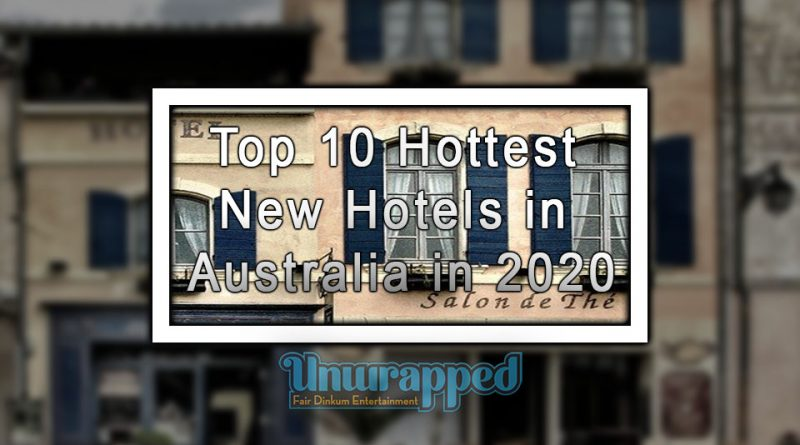 Top 10 Hottest New Hotels in Australia in 2020