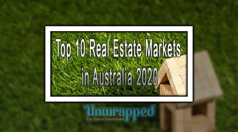 Top 10 Real Estate Markets in Australia 2020