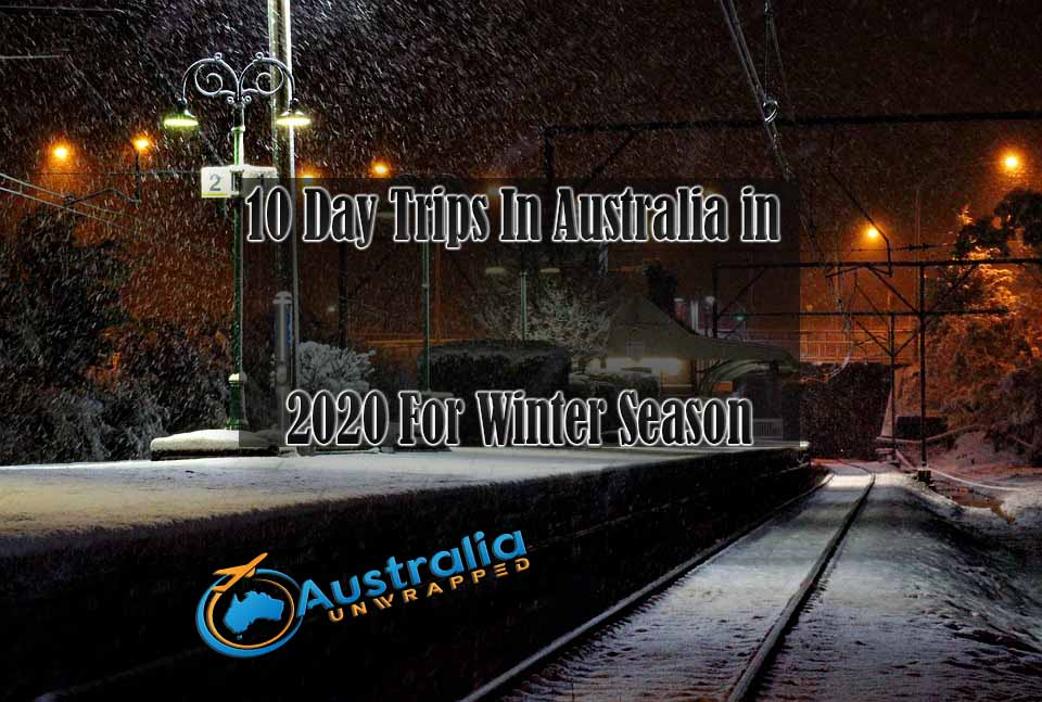 10 Day Trips In Australia in 2020 For Winter Season