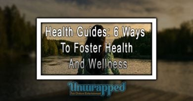 Health Guides: 6 Ways To Foster Health and Wellness