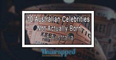 10 Australian Celebrities not Actually Born in Australia