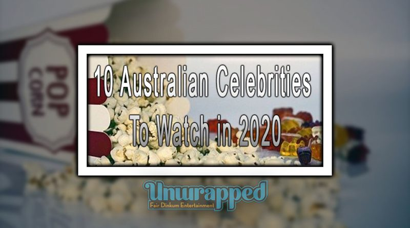 10 Australian Celebrities to Watch in 2020
