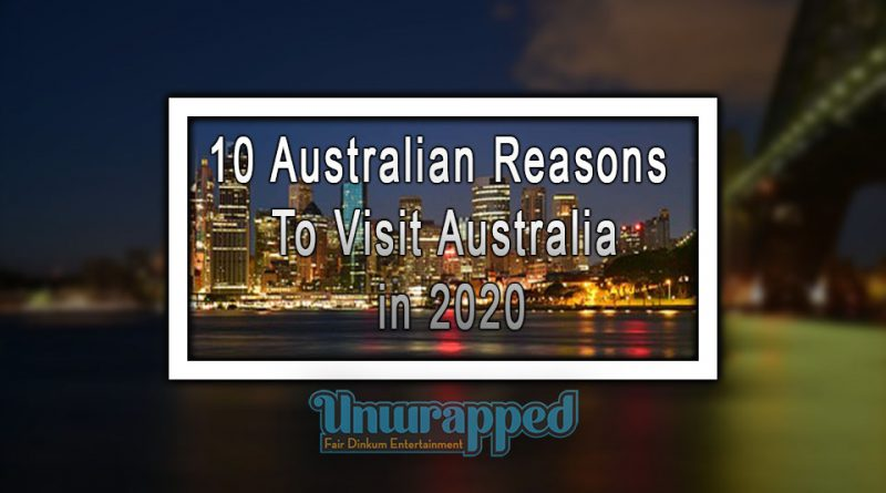10 Australian Reasons to Visit Australia in 2020