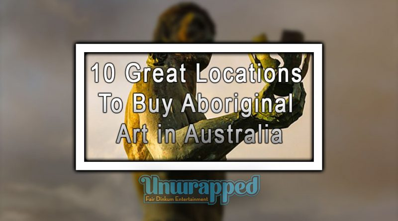 10 Great Locations to Buy Aboriginal Art in Australia
