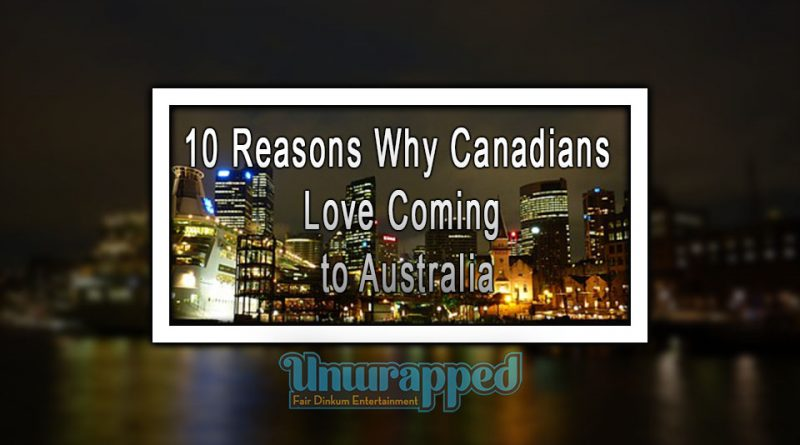10 Reasons Why Canadians Love Coming to Australia