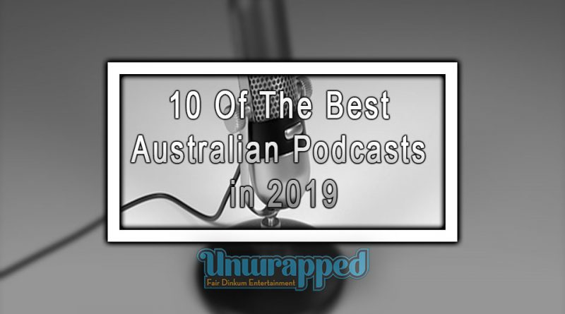 10 of the Best Australian Podcasts in 2019