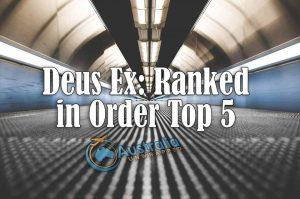 Deus Ex: Ranked in Order Top 5 Dystopian Deus Ex Games