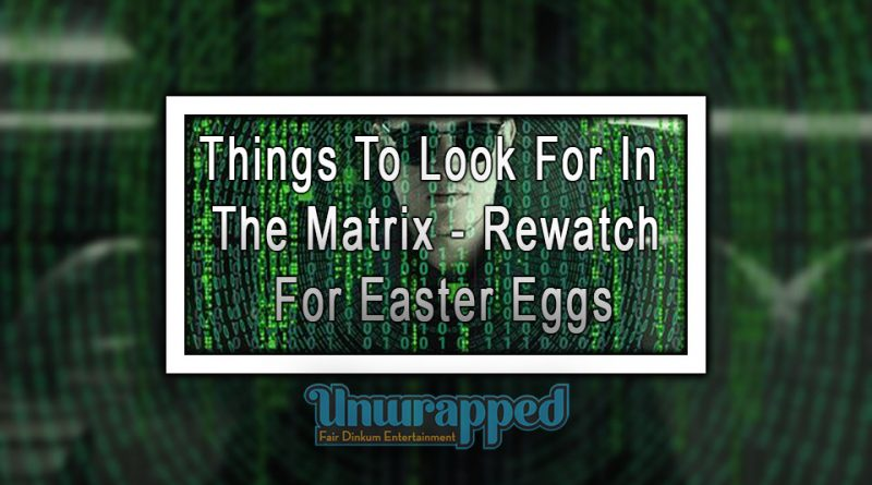 Things to Look for in the Matrix - Rewatch for Easter Eggs