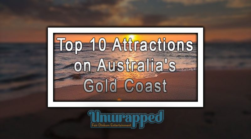 Top 10 Attractions on Australia's Gold Coast
