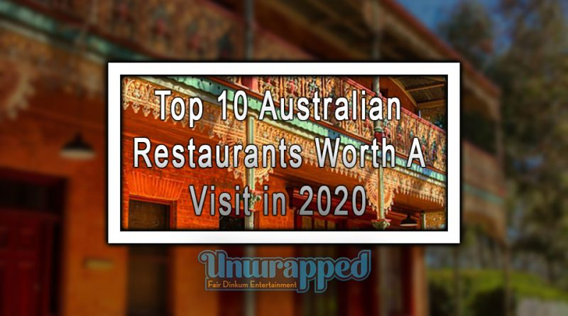 Top 10 Australian Restaurants Worth a Visit in 2020