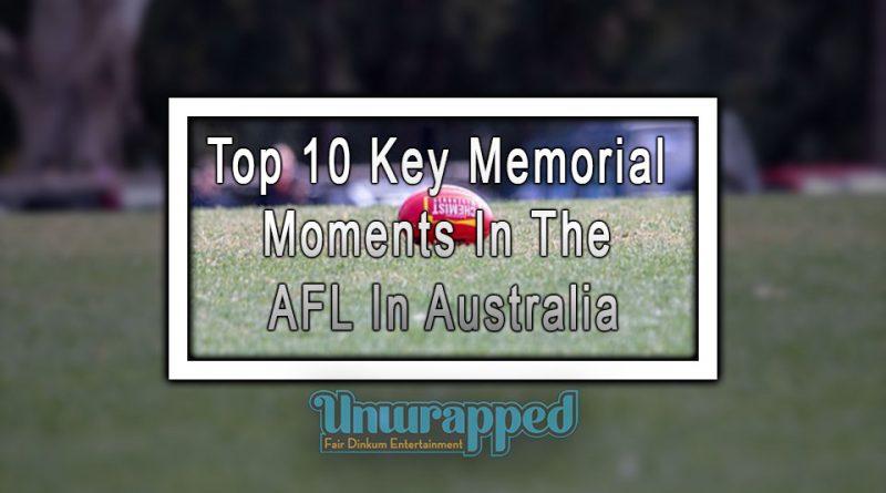 Top 10 Key Memorial Moments In The AFL In Australia