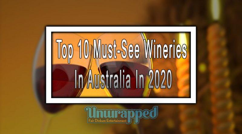 Top 10 Must-See Wineries In Australia In 2020