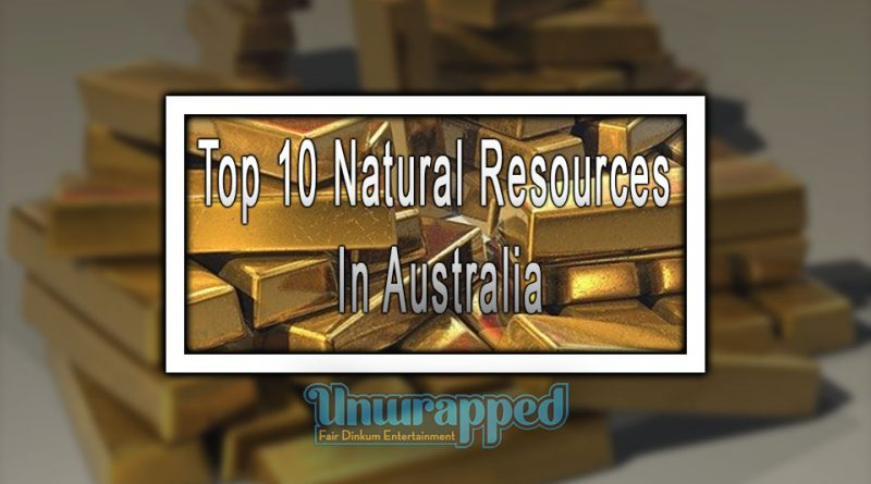 Top 10 Natural Resources In Australia