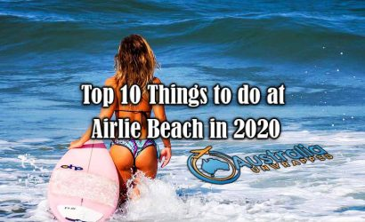 Top 10 Things to do at Airlie Beach in 2020