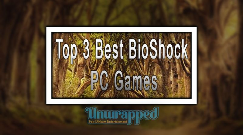 Top 3 Best BioShock PC Games