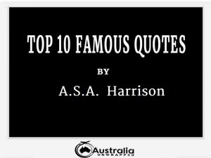 A.S.A Harrison's Top 10 Popular and Famous Quotes