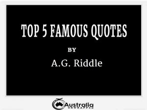 A.G. Riddle's Top 10 Popular and Famous Quotes
