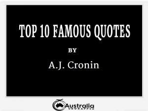 A.J. Cronin's Top 10 Popular and Famous Quotes