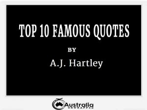 A.J. Hartley's Top 10 Popular and Famous Quotes