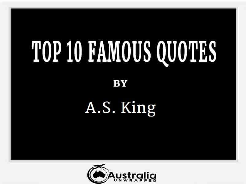 A.S. king's Top 10 Popular and Famous Quotes