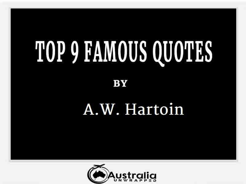 A.W. Hartoin's Top 10 Popular and Famous Quotes