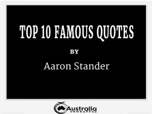Aaron Stander's Top 10 Popular and Famous Quotes