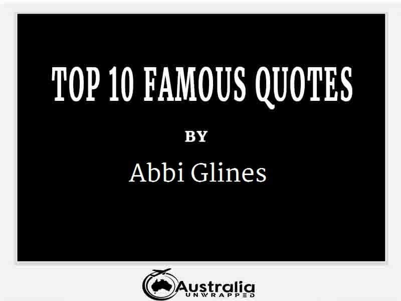 Abbi Glines's Top 10 Popular and Famous Quotes