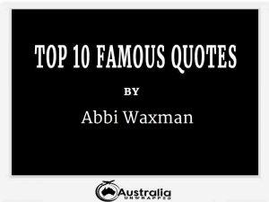 Abbi Waxman's Top 10 Popular and Famous Quotes