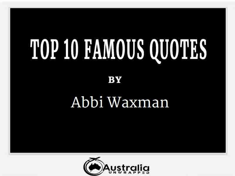 Abbi Waxman's Top 10 Popular and Famous Quotes