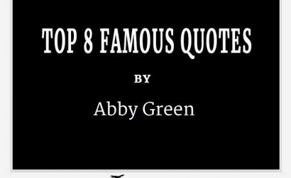 Abby Green's Top 10 Popular and Famous Quotes