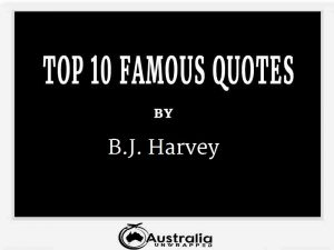 Top 10 Famous Quotes by Author B.J. Harvey