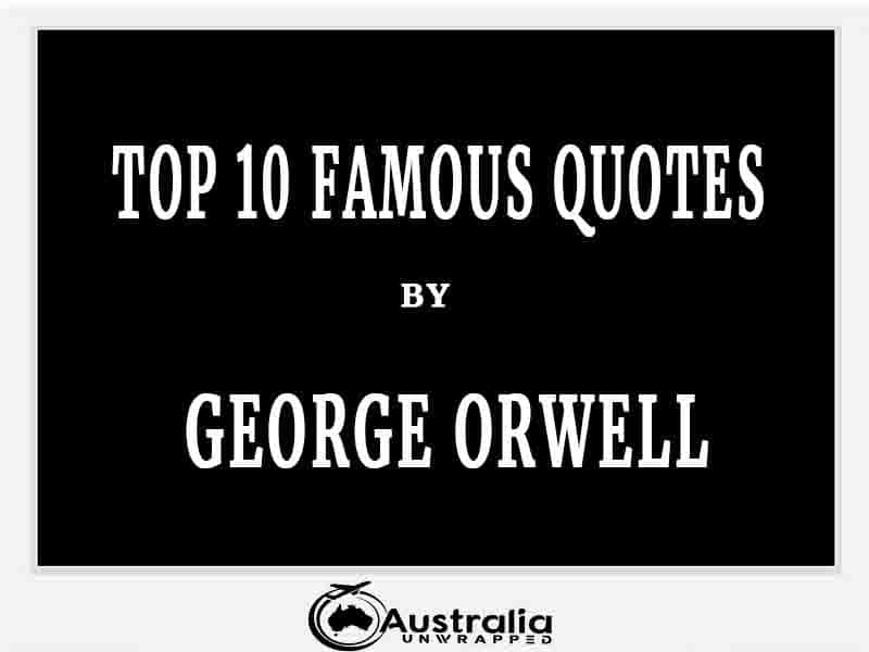 George Orwell's Top 10 Popular and Famous Quotes
