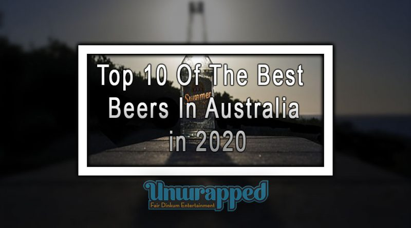 Top 10 Of The Best Beers In Australia in 2020