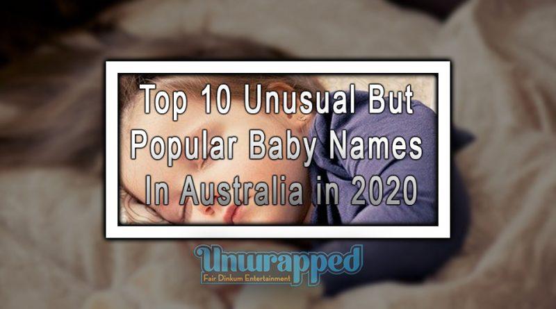 Top 10 Unusual But Popular Baby Names In Australia in 2020
