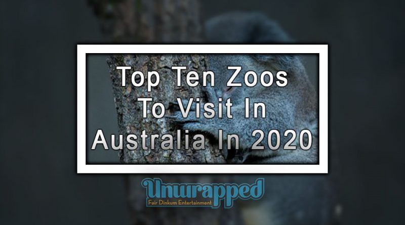 Top Ten Zoos To Visit In Australia In 2020
