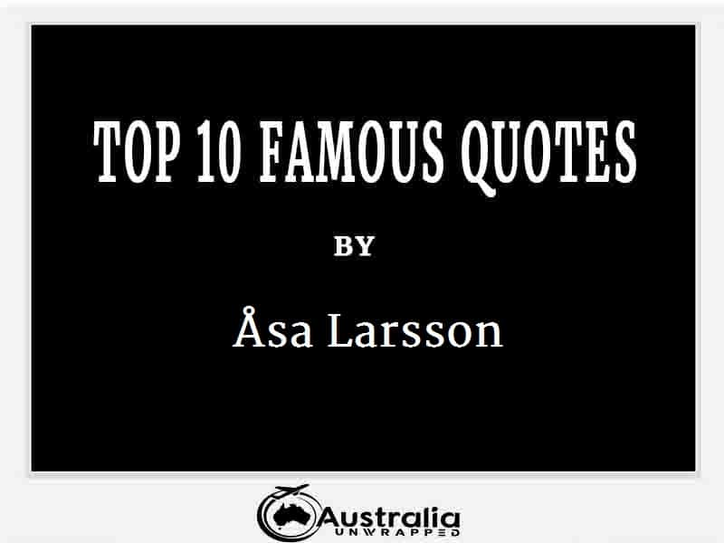 Åsa Larsson's Top 10 Popular and Famous Quotes