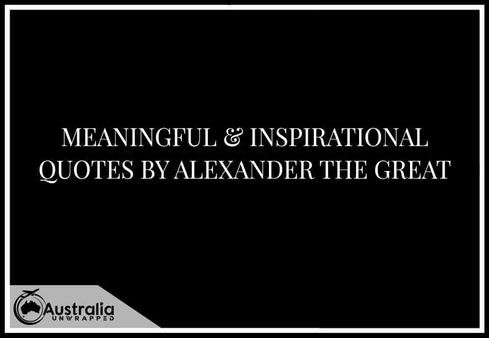 meaningful and inspirational quotes by Alexander The Great