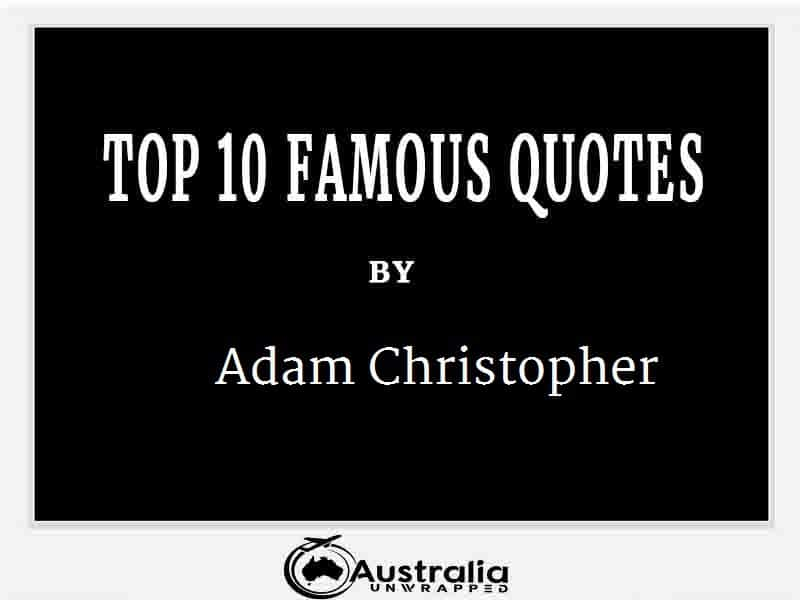 Adam Christopher's Top 10 Popular and Famous Quotes