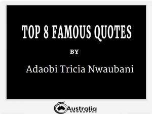 Adaobi Tricia Nwaubani's Top 8 Popular and Famous Quotes