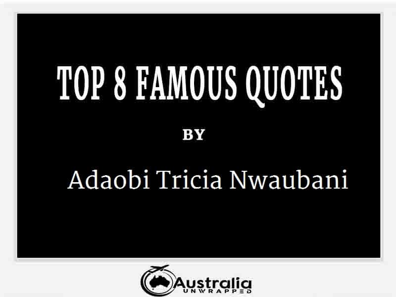 Adaobi Tricia Nwaubani's Top 10 Popular and Famous Quotes