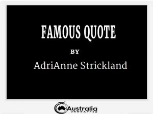 AdriAnne Strickland's Top 1 Popular and Famous Quotes