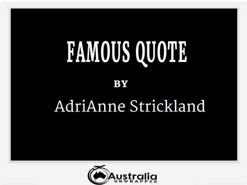 AdriAnne Strickland's Top 10 Popular and Famous Quotes