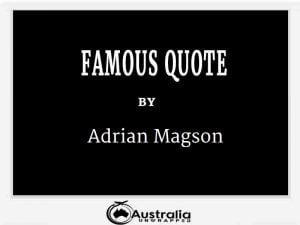 Adrian Magson's Top 1 Popular and Famous Quotes