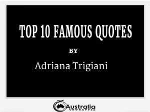 Adriana Trigiani's Top 10 Popular and Famous Quotes