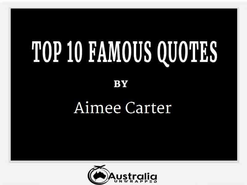 Aimee Carter's Top 10 Popular and Famous Quotes