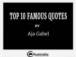 Aja Gabel's Top 10 Popular and Famous Quotes